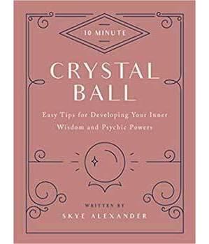 10 Minute Crystal Ball (hc) by Skye Alexander