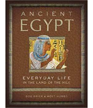 Ancient Egypt Everyday Life by Brier & Hobbs