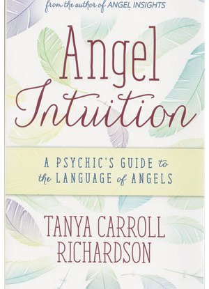 Angel Intuition by Tanya Carroll Richardson