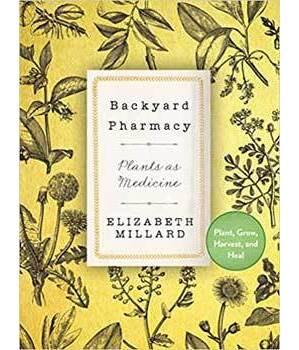Backyard Pharmacys (hc) by Elizabeth Millard