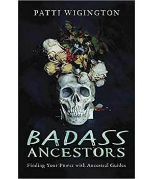 Badass Ancestors by Patti Wigington