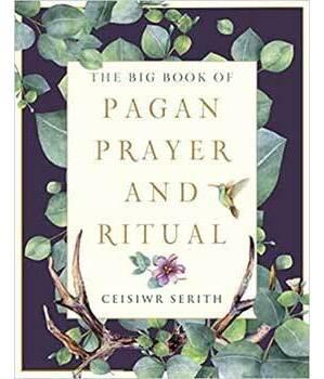 Big Book Pagan Prayer & Ritual by Ceisiwr Serith