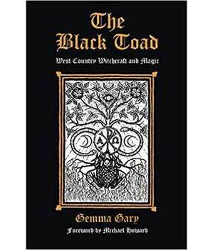 Black Toad, West Country Witchcraft & Magic by Gemma Gary