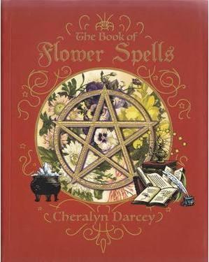 Book of Flower Spells by Cheralyn Darcey