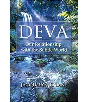 Deva, our Relationship with the Subtle World by Jacquelyn Lane