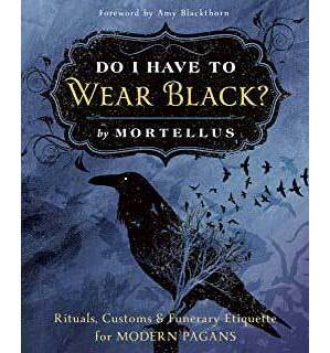 Do I Have to Wear Black by Mortellus