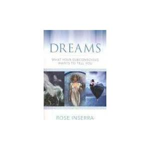 Dreams What your Subconscious Wants to Tell You