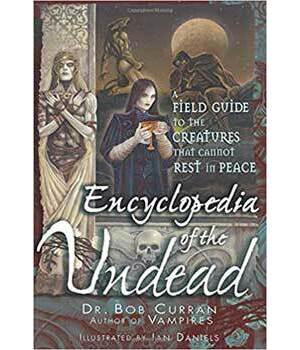 Encyclopedia of the Undead by Bob Curran