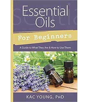 Essential Oils for Beginners by Kac Young