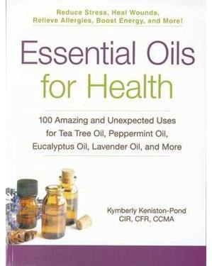 Essential Oils for Health by Kymberly Keniston-Pond
