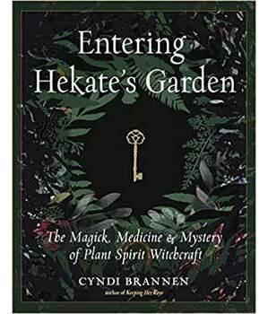Entering Hekate's Garden by Cyndi Brannen