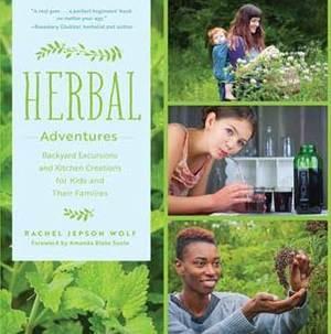 Herbal Adventures by Rachel Jepson Wolf