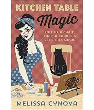 Kitchen Table Magic by Melissa Cynova