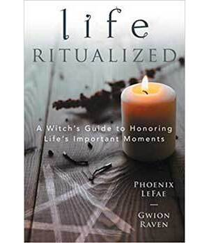 Life Ritualized by LeFae & Raven
