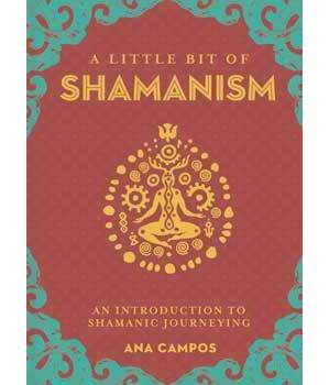 Little Bit of Shamanism (hc) by Ana Campos