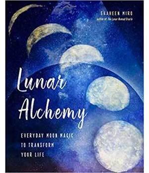 Lunar Alchemy by Shaheen Miro