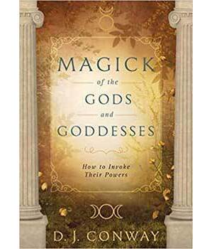 Magick of the Gods & Goddesses by D J Conway