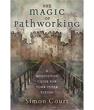 Magic of Pathworking by Simon Court