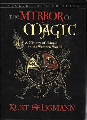 Mirror of Magic, History of Magic by Kurt Seligmann