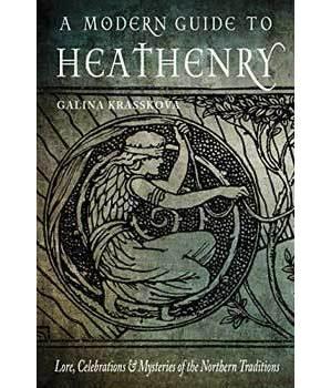 Modern Guide to Heathenry by Galina Krasskova