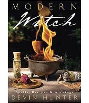 Modern Witch, Spells, Recipes & Workings by Devin Hunter