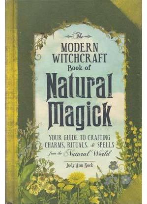 Modern Witchcraft Natural Magick (hc) by Judy Ann Nock