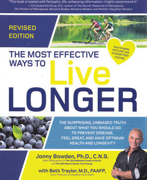 Most Effective Ways to Live Longer by Jonny Bowden