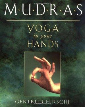Mudras, Yoga In Your Hands