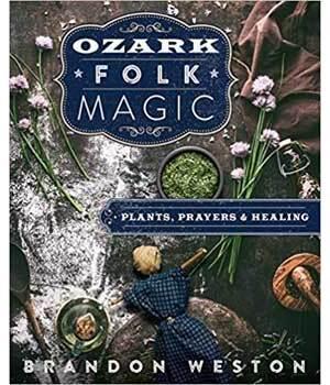 Ozark Folk Magic by Brandon Weston