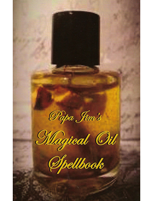 Papa Jim's Magical Oil Spellbook