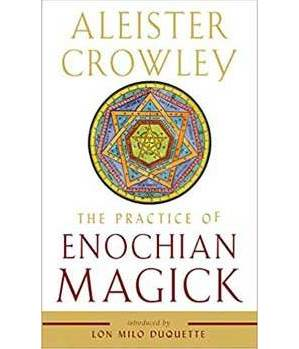 Practice of Enochian Magick by Aleister Crowley