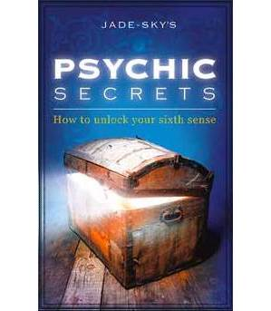 Psychic Secrets, How to Unlock your Sixth Sense by Jade-Sky's