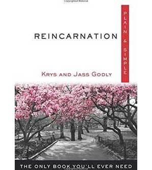 Reincarnation plain & simple by Godly & Godly