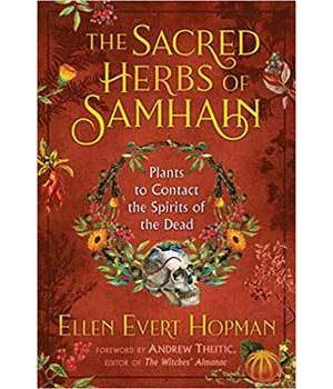 Sacred Hrebs of Samhain Plants to Contact Spuirits of the Dead by Ellen Evert Hopman