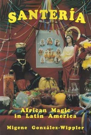 Santeria: African Magic In Latin America