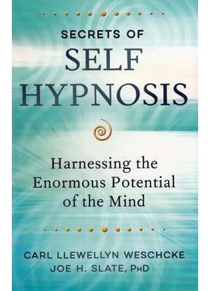 Secrets of Self Hypnosis by Weschcke & Slate