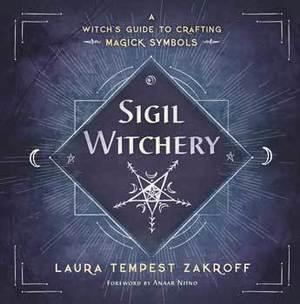 Sigil Witchcraft by Laura Tempest Zakroff