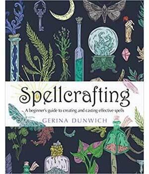 Spellcrafting, Beginner's Guide by Gerina Dunwich