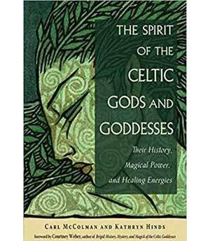 Spirit of the Celtic Gods & Goddesses by McColman & Hinds