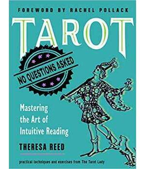 Tarot No Question Asked by Theresa Reed
