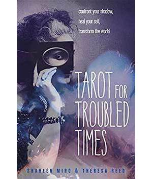 Tarot for Troubled Times by Miro & Reed