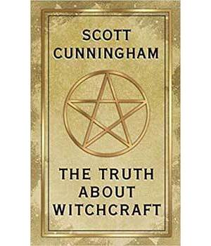 Truth About Witchcraft by Scott Cunningham
