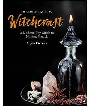 Ulitnate Guide to Witchcraft by Anjou Kiernam