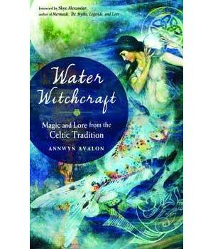 Water Witchcraft by Annwyn Avalon