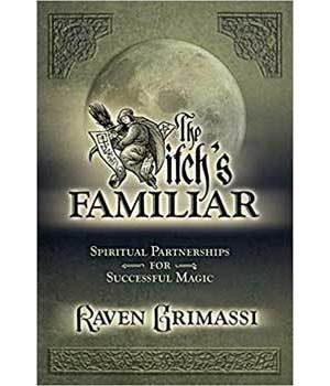 Witch's Familiar by Raven Grimassi