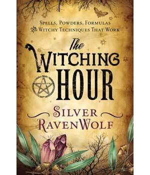 Witching Hour by Silver RavenWolf