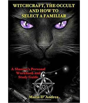 Witchcraft, Occult & How to Select a Familiar