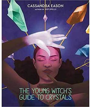 Young Witch's Guide to Crystals (hc) Cassandra Eason