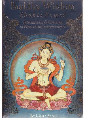 Buddha Wisdom Shakti Power by Laura Santi