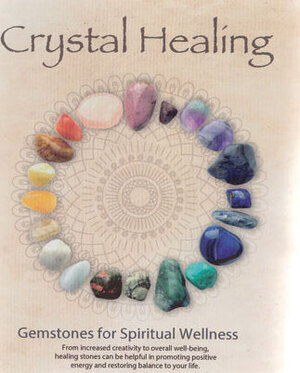 Crystal Healing Gemstones of Spititual Wellness